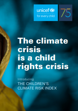 The Climate Crisis is a Child Rights Crisis - Introducing the Children's Climate Risk Index